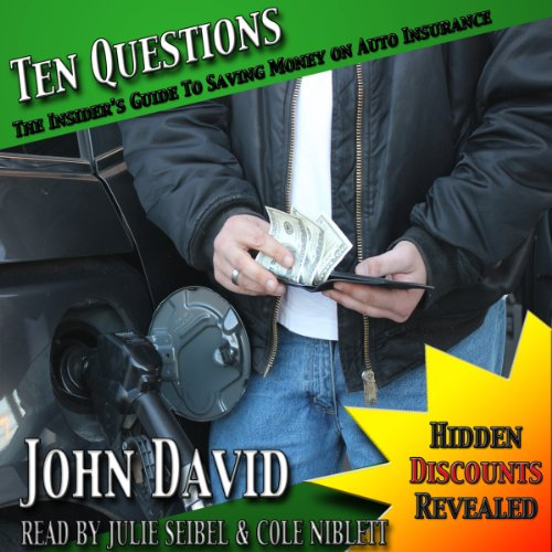 Ten Questions - The Insider's Guide to Saving Money on Auto Insurance audiobook cover art