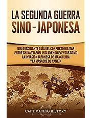 La Segunda Guerra Sino-Japonesa: Una Fascinante Guía del Conflicto Militar entre China y Japón, Incluyendo Eventos como la Invasión Japonesa de Manchuria y la Masacre de Nankín