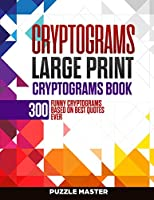 Cryptograms: 300 Funny Cryptograms Based on Best Quotes Ever