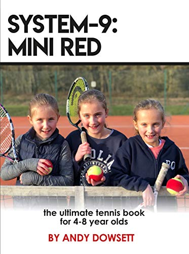 SYSTEM-9: Mini Red Tennis: The ultimate tennis book for 4-8 year olds (SYSTEM 9 1)