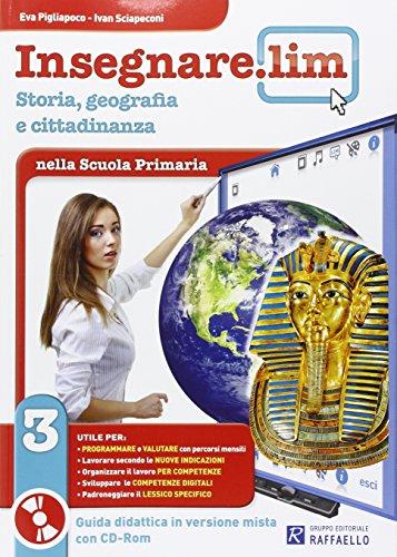 Insegnare Lim. Storia e geografia. Guida didattica. Per la 3ª classe elementare