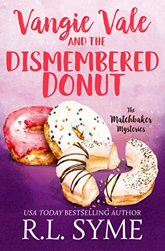 Vangie Vale and the Dismembered Donut (The Matchbaker Mysteries Book 5) by [R.L. Syme]