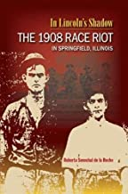 Best springfield race riot of 1908 Reviews
