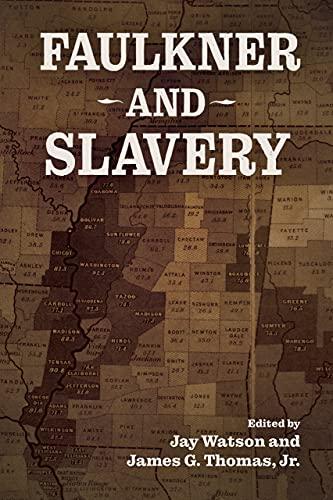 Faulkner and Slavery (Faulkner and Yoknapatawpha Series) (English Edition)