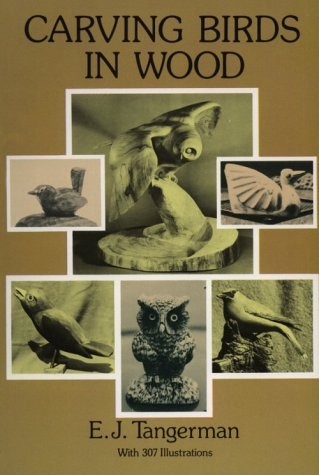 Carving Birds in Wood by E. J. Tangerman (1993-10-07)