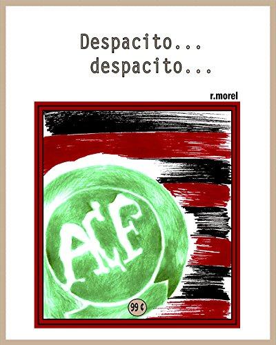 """Despacito... despacito... (Coleção """"Campanha do Flamengo no Brasileirão 2017"""" Livro 28)"""