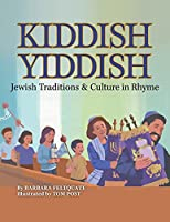 Kiddish Yiddish: Jewish Traditions & Culture in Rhyme