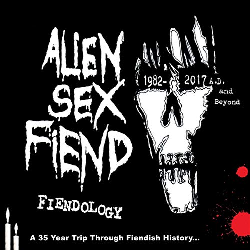 Fiendology: A 35 Year Trip Through Fiendish History, 1982 - 2017 AD And Beyond