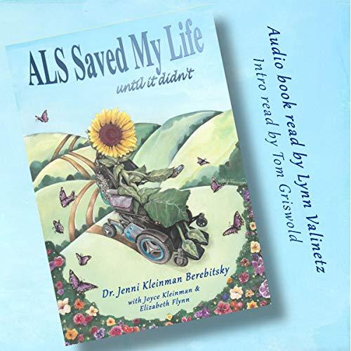 ALS Saved My Life...Until It Didn't Audiobook By Jenni Berebitsky, Joyce Kleinman - contributor, Elizabeth Flynn - contributor cover art