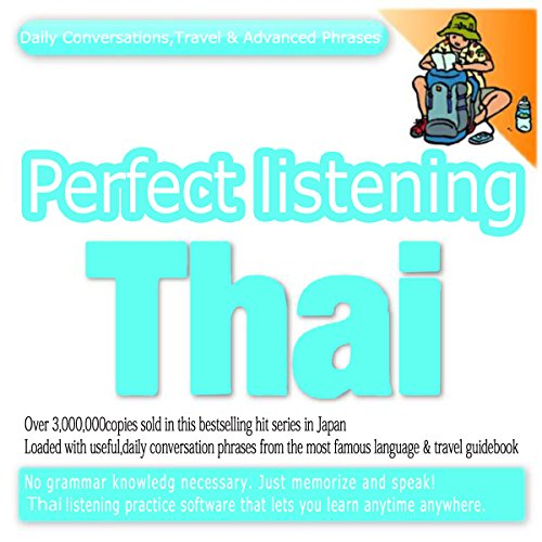 『Perfect Listening Thai; Daily Conversations, Travel & Advanced Phrases』のカバーアート