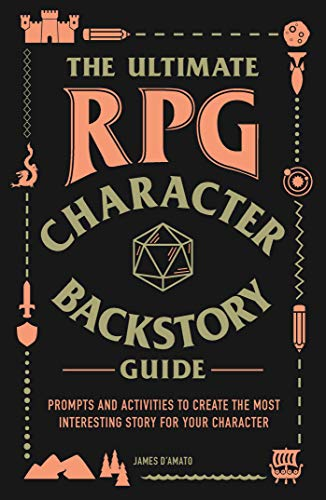 The Ultimate RPG Character Backstory Guide: Prompts and Activities to Create the Most Interesting Story for Your Character (The Ultimate RPG Guide Series) (English Edition)