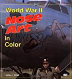 World War II Nose Art in Color (Enthusiast Color Series)