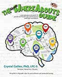 The NeuroWhereAbouts Guide: A Neurodevelopmental Guide for Parents and Families Who Want to Prevent Youth High-Risk Behavior