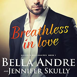 Breathless in Love     The Maverick Billionaires, Book 1              By:                                                                                                                                 Bella Andre,                                                                                        Jennifer Skully                               Narrated by:                                                                                                                                 Eva Kaminsky                      Length: 9 hrs and 48 mins     1,262 ratings     Overall 4.2