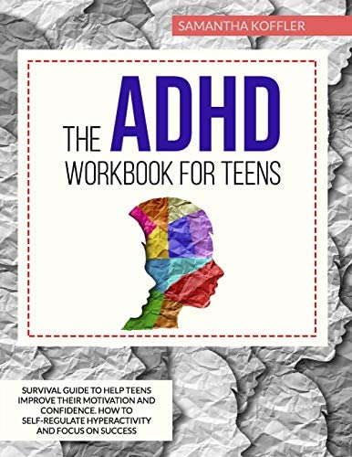 The ADHD Workbook for Teens Survival Guide to Help Teens Improve Their Motivation and Confidence product image