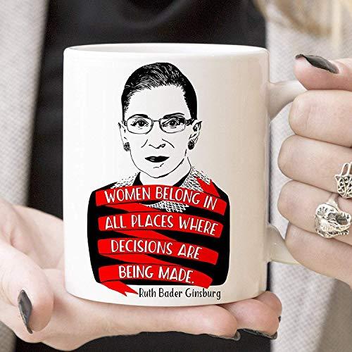 Ruth Bader Ginsburg Vrouwen Belong in alle plaatsen waar beslissingen worden gemaakt koffiemok Magnetron Vaatwasser Safe Keramische beruchte RBG Cup