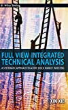Full View Integrated Technical Analysis: A Systematic Approach to Active Stock Market Investing: 532 (Wiley Trading)