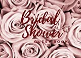 Bridal Shower Guest Book: Bridal Shower Guest Book: Roses Theme decoration, Sing in notebook, Unique Guestbook Keepsake with Advice and Wishes Messages for the Bride