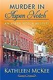 Murder in Aspen Notch (The Aspen Notch Mystery Series Book 1)