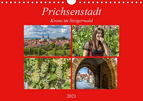 Prichsenstadt - Krone im Steigerwald (Wandkalender 2021 DIN A4 quer)