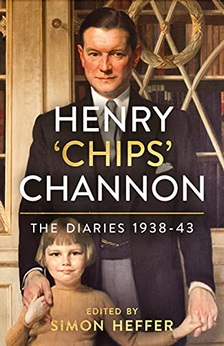 Henry 'Chips' Channon: The Diaries (Volume 2): 1938-43