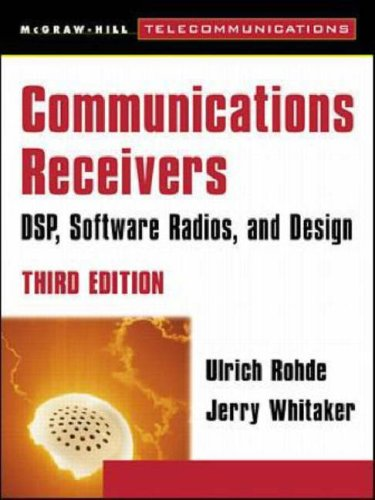 Communications Receivers: DPS, Software Radios, and Design