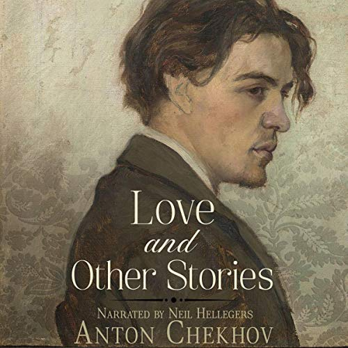 Love and Other Stories Audiobook By Anton Chekhov cover art