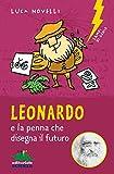 Leonardo e la penna che disegna il futuro...