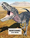 """Maintenance Log Book: Dinosaur Tarbosaurus Maintenance Log Book, Repairs And Maintenance Record Book for Home, Office, Construction and Other Equipments, 120 Pages, Size 8"""" x 10"""" by Irma Reimann"""