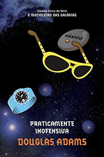 Praticamente Inofensiva (O mochileiro das galáxias Livro 5)