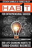 """1 Habit""""¢ for Entrepreneurial Success: 300 Life-Changing Habits to Turbo-Charge Your Business"""