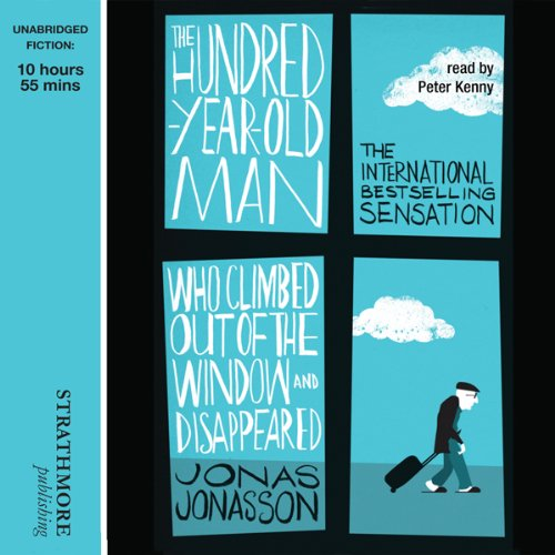 The Hundred-Year-Old Man Who Climbed Out of the Window and Disappeared audiobook cover art