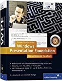 Thomas Claudius Huber (Autor): Windows Presentation Foundation: Das umfassende Handbuch (Galileo Computing) [Gebundene Ausgabe]