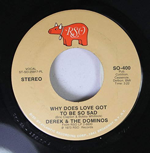 Derek & The Dominos 45 RPM Why Does Love Got To Be So Sad / Presence Of Mind