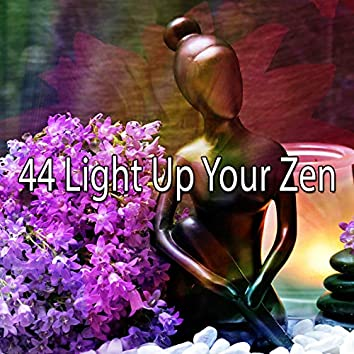 44 Light up Your Zen