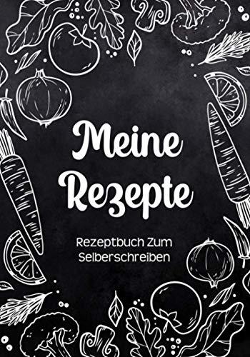 Rezeptbuch Zum Selberschreiben: DIY Kochbuch Mit Inhaltsverzeichnis Backbuch Schreiben Mit Platz Für 125 Rezepte Und Viele Notizen Für Ausfüllen Ihrer Lieblingsrezepte (Schwarz Design Mit Gemüse)