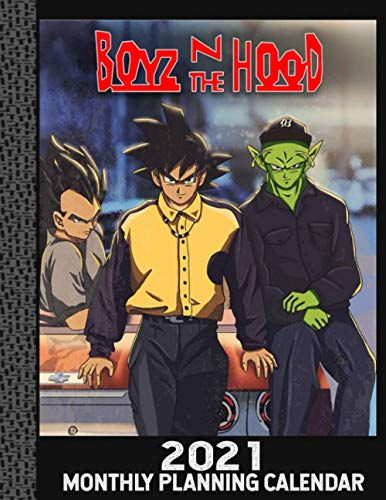 boyz in the hood - 2021 Monthly Planning Calendar: dragonball z - Weekly & Monthly Planner with Tabs, Jan 2021-Dec 2021, 8.5' x 11' with Address Book, ... Log, At A Glance Calendar 2021 daily planne