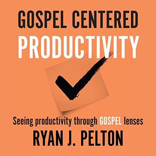 Gospel Centered Productivity audiobook cover art