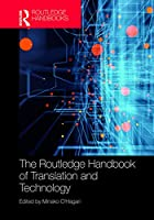 The Routledge Handbook of Translation and Technology (Routledge Handbooks in Translation and Interpreting Studies)