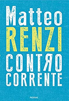 Controcorrente di [Matteo Renzi]