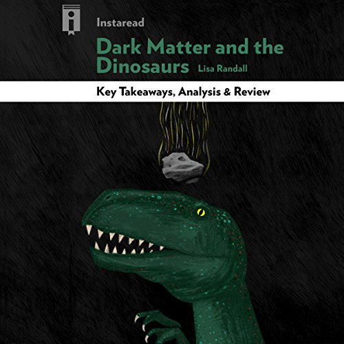 Key Takeaways, Analysis & Review | Dark Matter and the Dinosaurs audiobook cover art