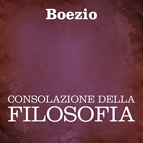 Consolazione della filosofia [Consolation of Philosophy] cover art