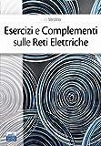 Esercizi e complementi sulle reti elettriche