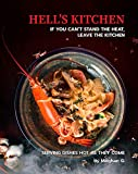 Hell's Kitchen - If You Can't Stand the Heat, Leave the Kitchen: Serving Dishes Hot as They Come