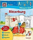 WAS IST WAS Junior Mitmach-Heft Ritterburg: Spiele, Rätsel, Sticker (WAS IST WAS Junior Mitmach-Hefte)
