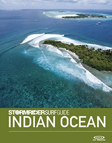 The Stormrider Surf Guide Indian Ocean: Surfing in The Maldives, Sri Lanka, Madagascar, Mauritius, Reunion, Seychelles, Comoros, Yeman, Oman, Iran, Pakistan, ... Surfing Guides) (English Edition)
