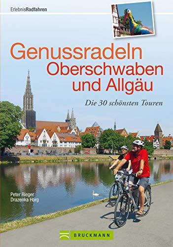 Radtouren Allgäu und Oberschwaben: Die 30 schönsten Touren zum Genussradeln: Mit praktischen Tourensteckbriefen und ausführlichen Wegbeschreibungen in einem Radführer (Erlebnis Rad)