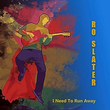 I Need To Runaway