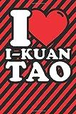Notebook lined: I-Kuan Tao Gifts - Funny I love I-Kuan Tao Humor