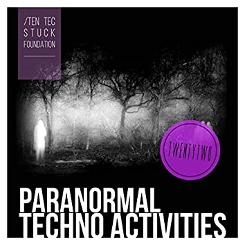 Paranormal Techno Activities - TWENTYTWO
